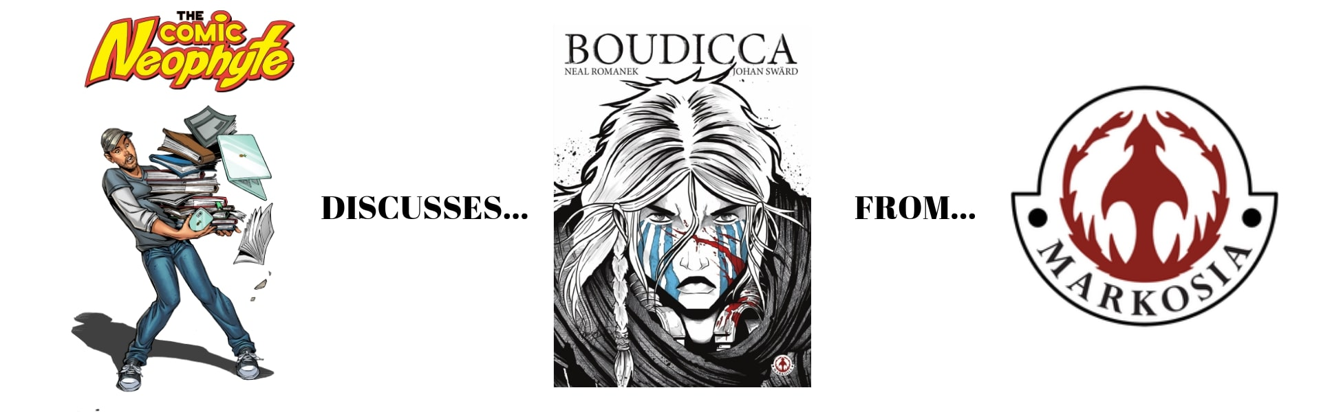 Comic Neophyte: Boudicca from Markosia